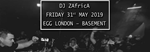 DJ ZAfrica Playing Egg London Basement