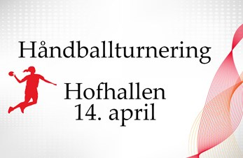 Håndballturnering i Hofhallen 14. april