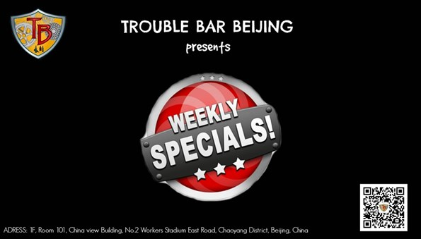 WEEKLY SPECIAL @TROUBLE BAR BEIJING